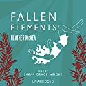 Fallen Elements (       UNABRIDGED) by Heather McVea Narrated by Sarah Grace Wright