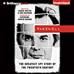 Farewell: The Greatest Spy Story of the Twentieth Century | Sergei Kostin,Eric Raynaud,Catherine Cauvin-Higgins (translator)