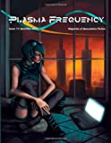 img - for Plasma Frequency Magazine: Issue 11: April/May 2014 (Volume 11) book / textbook / text book