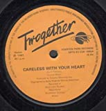 Careless With Your Heart 7 Inch (7