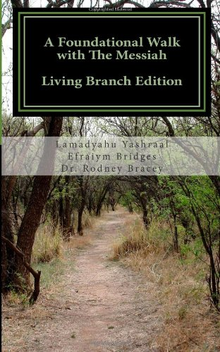A Foundational Walk with The Messiah - Living Branch Edition: If you Love the Messiah Learn His Commandments