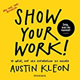 Show Your Work!: 10 Wege