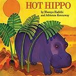Hot Hippo | Mwenye Hadithi