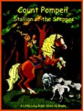 Count Pompeii - Stallion of the Steppes