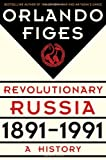 Revolutionary Russia, 1891-1991: A History (0805091319) by Figes, Orlando
