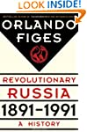 Revolutionary Russia, 1891-1991: A Hi...