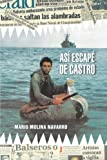 Así escapé de Castro (Spanish Edition)