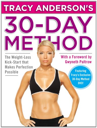 Tracy Anderson's 30-Day Method: The Weight-Loss Kick-Start that Makes Perfection Possible