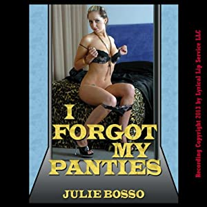 I Forgot My Panties: A Reluctant Double Team Office Sex Short: Naughty At Work | [Julie Bosso]