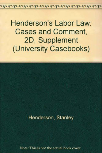 Henderson'S Labor Law: Cases And Comment, 2D, Supplement (University Casebook Series)