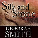 Silk and Stone: An Enchanting Novel of the Heart