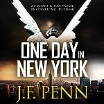 One Day in New York: An ARKANE Thriller, Book 7 | J. F. Penn