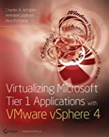 Virtualizing Microsoft Tier 1 Applications with VMware vSphere 4 ebook download