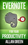 img - for Evernote for Your Productivity - The Beginner's Guide to Getting Things Done with Evernote or How to Organize Your Life with Notetaking and Archiving: ... Evernote Bible, Evernote Notebook) book / textbook / text book