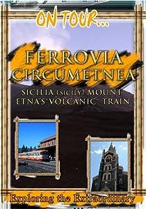"On Tour...  CIRCUMETNEA RAILROAD SICILIA Mount Etna's ""Volcanic"" Train"