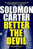 Better The Devil  - Long Time Dying Private Investigator Crime Thriller series book 7