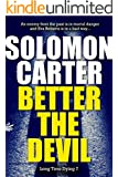 Better The Devil  - Long Time Dying Private Investigator Crime Thriller series book 7 (Long Time Dying Series)