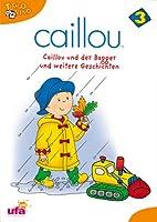 Caillou 03 - Caillou und der Bagger und weitere Geschichten