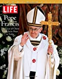 LIFE POPE FRANCIS: The Vicar of Christ, from Saint Peter to Today (Life Commemorative)