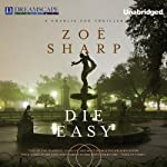 Die Easy: Charlie Fox, Book 10 (       UNABRIDGED) by Zoe Sharp Narrated by Justine Eyre