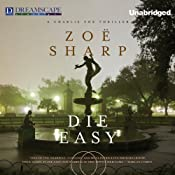 Die Easy: Charlie Fox, Book 10 | [Zoe Sharp]