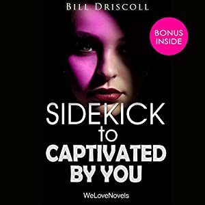 Sidekick - Captivated by You, by Sylvia Day Audiobook