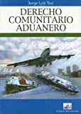 img - for Derecho Comunitario Aduanero (Ciudad Argentina) (Spanish Edition) book / textbook / text book
