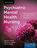 img - for Psychiatric Mental Health Nursing: An Introduction to Theory and Practice 2nd by O'Brien, Patricia G., Kennedy, Winifred Z., Ballard, Karen A (2012) Paperback book / textbook / text book