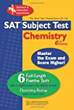 SAT Subject Test: Chemistry (REA) -- The Best Test Prep for the SAT II: 6th Edition (SAT PSAT ACT (College Admission) Prep) (0738601152) by The Editors of REA
