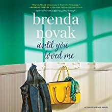 Until You Loved Me: Silver Springs, Book 3 Audiobook by Brenda Novak Narrated by Veronica Worthington
