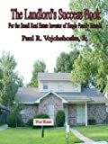 img - for The Landlord's Success Book: For the Small Real Estate Investor of Single Family Rentals by Paul R. Vojchehoske Jr (2003-06-19) book / textbook / text book