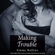 Making Trouble, Volume 3 (       UNABRIDGED) by Emme Rollins Narrated by Holly Hackett