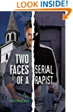Two Faces of a Serial Rapist