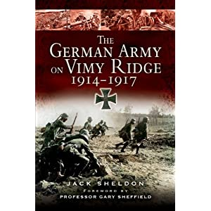 THE GERMAN ARMY ON VIMY RIDGE 1914 - 1917 Jack Sheldon