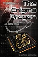 The Enigma Dragon: A CATS Tale (The Enigma Series) (Volume 9)