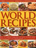 img - for The Classic Encyclopedia of World Recipes: Over 350 traditional recipes from the world's best-loved cuisines shown step by step in over 1500 photographs book / textbook / text book