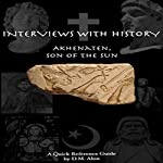 Akhenaten: Son of the Sun: Interviews with History, Book 4 | D.M. Alon