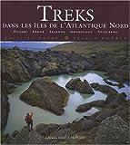 echange, troc Philippe Patay, Arnaud Guérin - Treks dans les îles de l'Atlantique Nord : Ecosse, Féroé, Islande, Groenland, Spitzberg