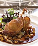 Bistros and Brasseries: Recipes and Reflections on Classic Cafe Cooking (The Culinary Institute of America Dining Series)