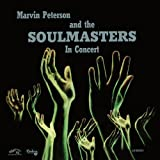 echange, troc Marvin Peterson & The Soulmasters - In Concert