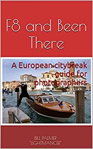 F8 and Been There: A European citybreak guide for photographers