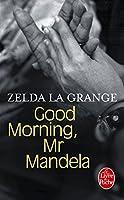 Good morning, Mr Mandela: Biografie