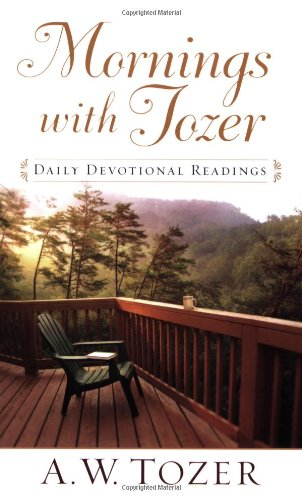 Mornings with Tozer: A 366 Day Devotional