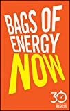 img - for Bags of Energy Now: 30 Minute Reads: A Shortcut to Feeling More Alert and Finding More Oomph book / textbook / text book