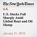 U.S. Stocks Fall Sharply Amid Global Rout and Oil Slump | Neil Gough