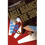 Eagle Against the Sun: The American War With Japan ~ Ronald H. Spector
