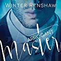 Arrogant Master Audiobook by Winter Renshaw Narrated by Bill Quinn, Brian Rogers