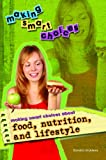 Making Smart Choices About Food, Nutrition, and Lifestyle (1404213899) by Giddens, Sandra