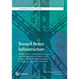 Toward Better Infrastructure Conditions, Constraints, and Opportunities in Financing Public-Private Partnerships...