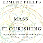 Mass Flourishing: How Grassroots Innovation Created Jobs, Challenge, and Change | [Edmund Phelps]